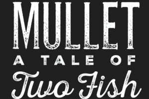 Mullet: A Tale of Two Fish (Eat Local Week Event)